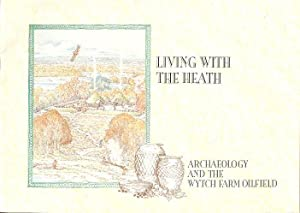 Living with the Heath - Archaeology of the Wytch Farm Oilfield
