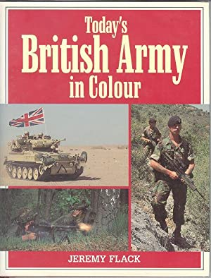 Today's British Army in Colour: Flack, Jeremy