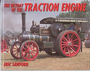The Heyday of the Traction Engine.