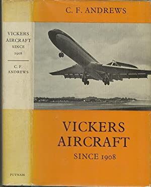 Vickers Aircraft Since 1908.