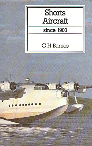 Shorts Aircraft Since 1900 (Putnam's British aircraft)