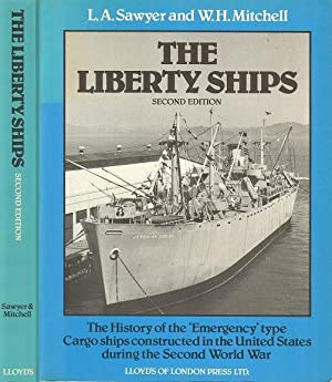 The Liberty Ships: The History of the: Sawyer, L.A.; Mitchell,