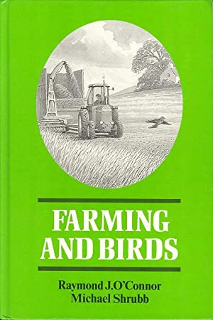 Farming and Birds: O'Connor, Raymond J. and Shrubb, Michael