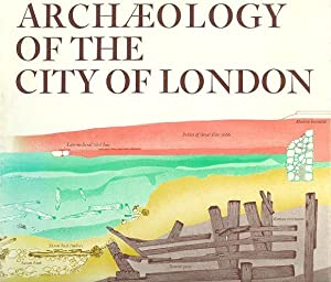 Archaeology of the City of London: Recent Discoveries of the Department of Urban Archaeology, Mus...