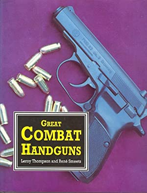 Great Combat Handguns - A Guide to Using, Collecting and Training with Handguns.