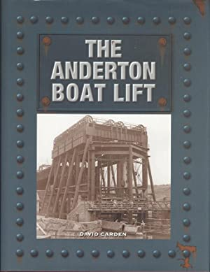 The Anderton Boat Lift: Carden, David.