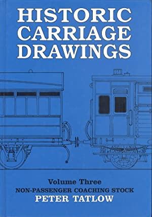 Historic Carriage Drawings Volume Three - Non-Passenger: Tatlow, Peter