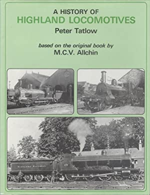 A History of Highland Locomotives: Tatlow, Peter.