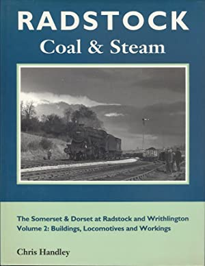 Radstock Coal and Steam: Buildings, Locomotives and Workings v. 2: Somerset and Dorset at Radstoc...