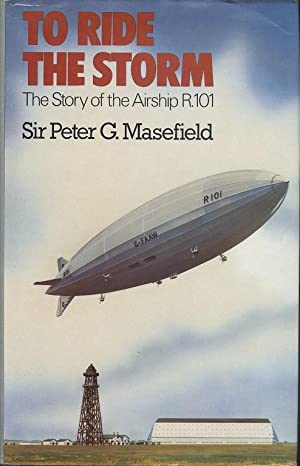To Ride the Storm: Story of the Airship R101