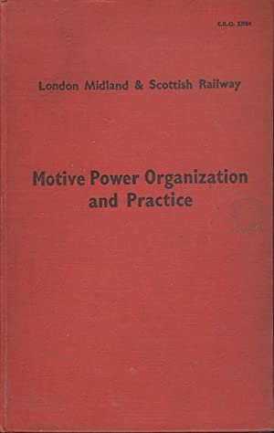 Motive Power Organization and Practice (E.R.O. 53984)