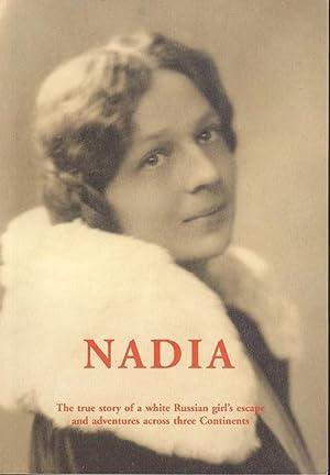 Nadia: A White Russian Girl's Escape and: Ann Tatiana Danilevitch