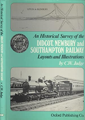 An Historical Survey of the Didcot, Newbury and Southampton Railway - Layouts and Illustrations