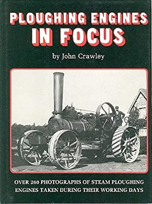 Ploughing Engines in Focus