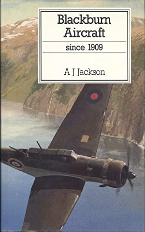 Blackburn Aircraft Since 1909 (Putnam's British aircraft)