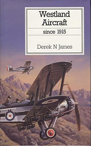 Westland Aircraft Since 1915 (Putnam's British aircraft)