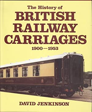 The History of British Railway Carriages, 1900-1953