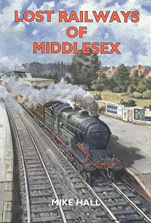 Lost Railways of Middlesex