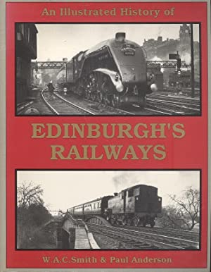 An Illustrated History of Edinburgh's Railways.