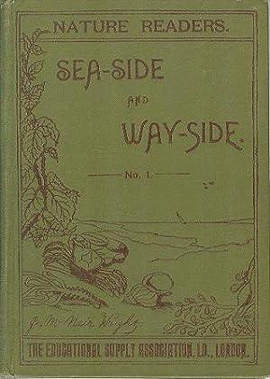 Sea-Side and Way-Side No.1 (Nature Readers Series).: Wright, Julia McNair.