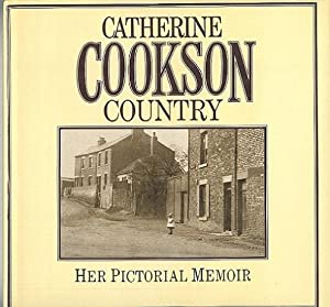 Catherine Cookson Country - Her Pictorial Memoir.