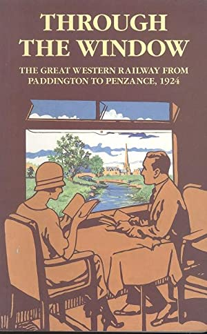 Through the Window: The Great Western Railway from Paddington to Penzance