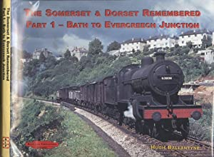 Somerset and Dorset Remembered: Part 1: Bath to Evercreech Junction