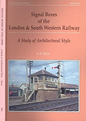 Signal Boxes of the London & South Western Railway : A Study of Architectural Style. (The Oakwood...