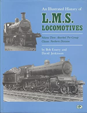 An Illustrated History of LMS Locomotives Volume three - Absorbed Pre-Group Classes, Northern Div...