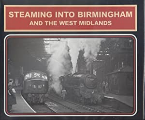Steaming into Birmingham and the West Midlands