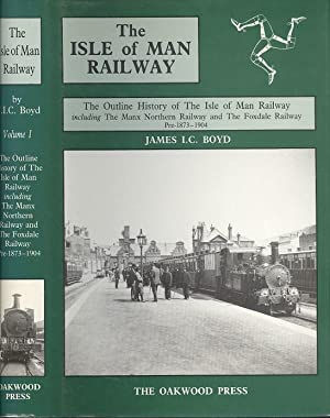 Isle of Man Railway Volume One:- The Outline History of the Isle of Man Railway Including the Man...