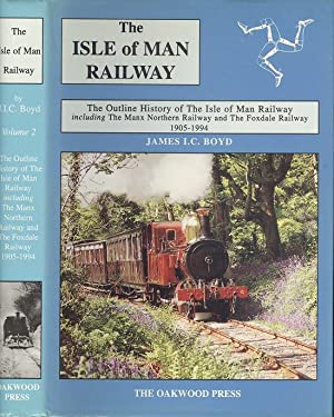 Isle of Man Railway Volume Two:- The Outline History of the Isle of Man Railway Including the Man...
