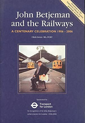John Betjeman And The Railways- A Centenary Celebration 1906-2006