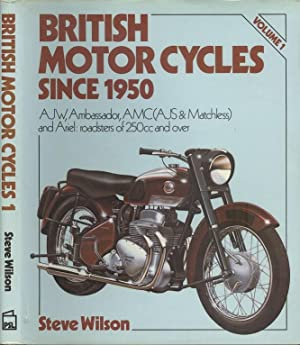 British Motor Cycles Since 1950 Volume 1 - AJW, Ambassador, AMC (AJS and Matchless) and Ariel - R...
