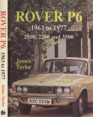 Rover P6 - 1963 to 1977, 2000, 2200 and 3500. (Marques & models)
