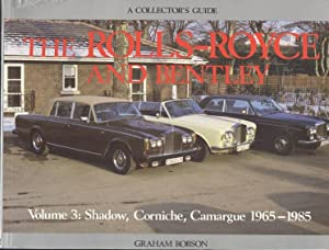 Rolls-Royce and Bentley, A Collector's Guide Volume 3 - Shadow, Corniche, Camargue 1965-1985.