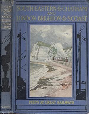Peeps at Great Railways - The South-Eastern and Chatham and London, Brigton and South Coast Railw...