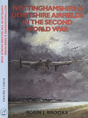 Nottinghamshire and Derbyshire Airfields (Airfields in the Second World War)