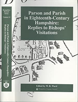 Parson and parish in eighteenth-century Hampshire: Replies to bishops' visitations (Hampshire rec...
