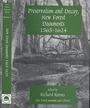 PRESERVATION AND DECAY, NEW FOREST DOCUMENTS 1565-1624
