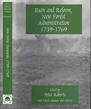 Ruin And Reform:=, New Forest Administration 1739-1769 (New Forest Record Series Volume II)