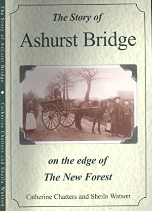 The Story of Ashurst Bridge on the Edge of the New Forest.