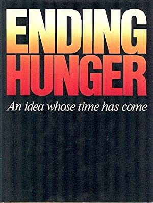 Ending Hunger : An Idea Whose Time Has Come