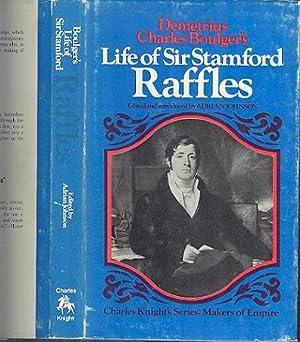 Life of Sir Stamford Raffles (Makers of: Boulger, Demetrius Charles.