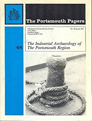 The Portsmouth Papers No.48 - The Industrial Archaeology of the Portsmouth Region