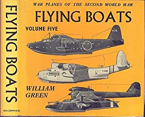 Flying Boats (War Planes of the Second World War Volume FIVE).