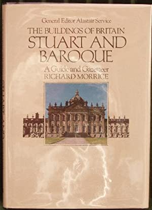 The Buildings Of Britain - Stuart And Baroque [ A Guide And Gazetteer ].