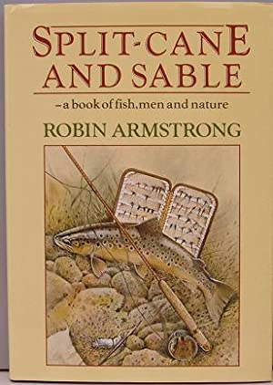 Split - Cane And Sable - A Book Of Fish, Men And Nature.