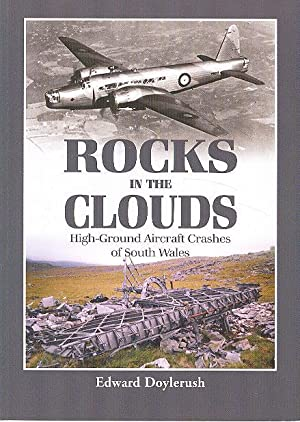 Rocks in the Clouds - High-Ground Aircraft Crashes of South Wales.