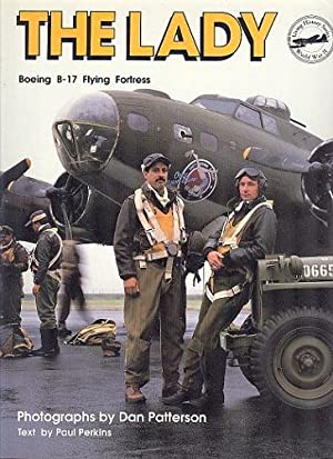 The Lady : Boing B-17 Flying Fortress: Perkins, Paul